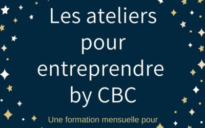 Les ateliers pour entreprendre by CBC : programme 2020/2021
